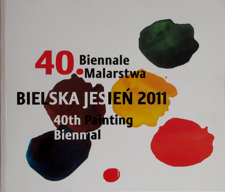 40. Painting Biennial BIELSKA JESIEŃ 2011